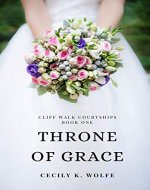 Throne of Grace (Cliff Walk Courtships Book 1) - Book Cover