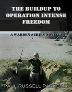 The Buildup to Operation Intense Freedom: A Warden Series Novella - Book Cover