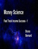 Money Science: Fast Track Income Success - 1 - Book Cover