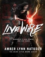 Live Wire (Blue-Eyed Bomb Book 1) - Book Cover