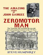 Zeromotor Man: The Victorian who invented the ice-rink and sold perpetual motion to the US Navy - Book Cover