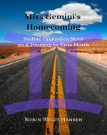Miss Gemini's Homecoming: Zodiac Opposites Meet on a Journey to True North (The Zodiac Stories Book 1) - Book Cover