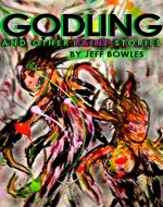 Godling and Other Paint Stories