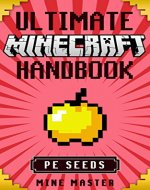 Minecraft: Ultimate Minecraft Handbook: TOP 25 Minecraft PE Seeds with Tips, Tricks and Secret Cheats: Minecraft Pocket Edition, Minecraft guide book, ... Master - Ultimate Minecraft Handbooks) - Book Cover