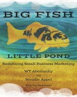 Big Fish Little Pond: Redefining Small Business Marketing - Book Cover