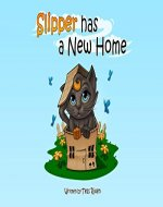 SLIPPER HAS A NEW HOME Children's Book about Moving to A New House - Book Cover