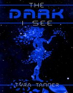 The Dark I See - Book Cover