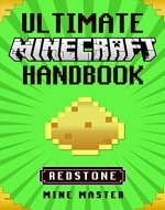 Minecraft: Ultimate Minecraft Redstone Handbook: Unofficial Minecraft Guide Book for Redstone Secrets (Mine Master - Ultimate Minecraft Handbooks) - Book Cover