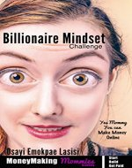 Billionaire Mindset (for MoneyMaking Mommies): How to make your Billions and build your legacy - Book Cover