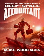 Deep Space Accountant (The Sphere of Influence Book 1) - Book Cover