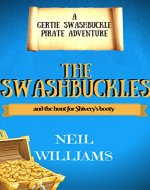 The Swashbuckles (A Gertie Swashbuckle Adventure): The Hunt for Shivery's Booty (The Swashbuckles (A Gertie Swashbuckle Pirate Adventure) Book 1) - Book Cover