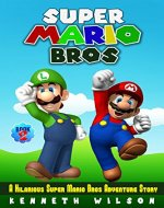 Super Mario Bros (Book 2): A Hilarious Super Mario Bros Adventure Story - Book Cover