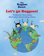 Children's book: Let's Go Buggees!: Explore the world and meet new friends in an experiential way, beautiful illustrations (The BuggeesBunch Book 1) - Book Cover