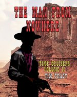 The Man from Nowhere (Time Cruisers Book 2) - Book Cover