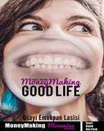 7 Days to the MoneyMaking Good Life - Book Cover