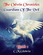 The Odwin Chronicles: Guardians Of The Veil - Book Cover