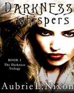 Darkness Whispers (The Darkness Series Book 1) - Book Cover