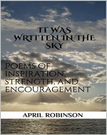 It Was Written in the Sky: Poems of Inspiration, Strength, and Encouragement - Book Cover
