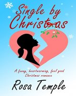 Single by Christmas: A funny, heart warming, feel good, Christmas romance - Book Cover