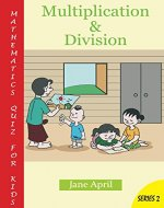 Mathematics Quiz For Kids: Multiplication and Division - Book Cover
