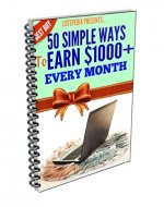 50 SIMPLE WAYS TO EARN $1000+ EVERY MONTH - Book Cover