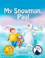 Books for Kids: My Snowman, Paul (Mom's Choice Awards Gold...