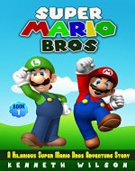 Super Mario Bros: A Hilarious Super Mario Bros Adventure Story - Book Cover