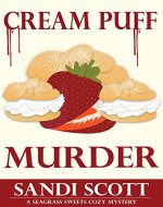 Cream Puff Murder: A Seagrass Sweets Cozy Mystery (Book 1) - Book Cover