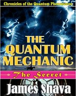 The Quantum Mechanic: The Secret (Quantum Chronicles:...