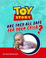 A New Toy Story: Are They All Safe For Your Child ? (Investigation Series - Toys Book 1) - Book Cover