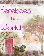 Penelope's New World: For Kids Who Won't Get Off Their Phones - Book Cover