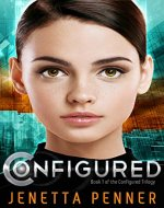 Configured: (Book #1 in the Configured Trilogy) - Book Cover