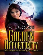 Golden Opportunity (Custodian of the Golden Assembly Book 1) - Book Cover