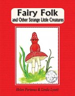 Fairy Folk and Other Strange Little Creatures - Book Cover