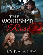 The Woodsman And The Rose