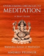 Overcoming Obstacles to Meditation: A Short Guide - Book Cover