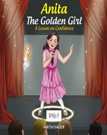 Anita The Golden Girl: A Lesson on Confidence (Be the magic you are Book 14) - Book Cover