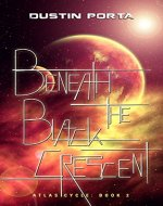 Beneath the Black Crescent (Atlas Cycle Book 2) - Book Cover