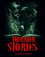 Horror Stories: A Short Story Collection (Scare Street Horror Short Stories Book 4) - Book Cover