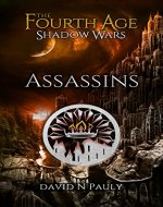 The Fourth Age Shadow Wars: Assassins (The Fourth Age: Shadow Wars Book 1) - Book Cover