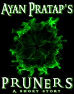 Pruners: A Short Story