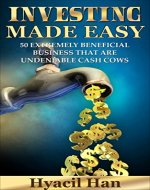 Investing Made Easy: 50 Extremely Beneficial Business that are Undeniable Cash Cows - Book Cover