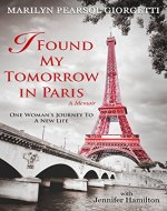 I Found My Tomorrow in Paris: One Woman's Journey to a New Life - Book Cover