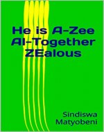 He is A-ZEE      Al-TOgether         ZEalous - Book Cover