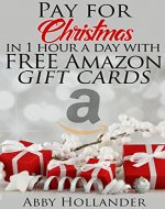 Pay for Christmas in 1 hour a day with FREE Amazon Giftcards - Book Cover