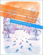 Finland: The Mysterious Triplets: Book One (The Adventurous Mailbox Series One: Initiation 1) - Book Cover