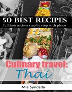 Culinary travel: Thailand.Healthy, chili, low carb Thai cooking recipes. 50 best recipes. Full instructions, step by step with photos. - Book Cover