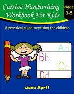 Cursive Handwriting Workbook For Kids: Ages 3-5 - Book Cover