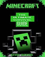 Minecraft: The Ultimate Survivors' Secret Handbook - From Beginner To Expert Guide To Master Minecraft In No Time (Includes Secret Cheats, Tips And Tricks) - Book Cover