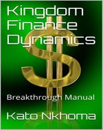Kingdom Finance Dynamics: Breakthrough Manual - Book Cover